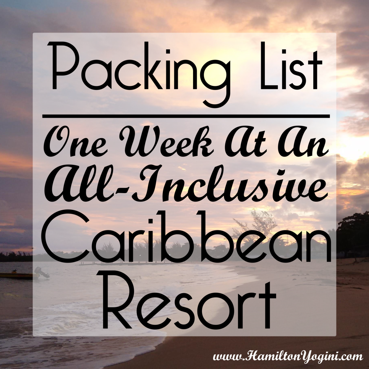 Packing List – One Week at an All-Inclusive Caribbean Resort